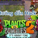 Chuẩn bị trước khi tiến hành hack plant vs zombie 2