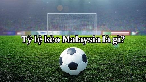 Tìm hiểu kèo Malaysia là gì?